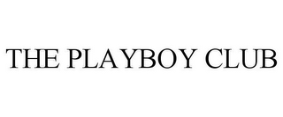 mark for THE PLAYBOY CLUB, trademark #85361821