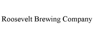 mark for ROOSEVELT BREWING COMPANY, trademark #85362638