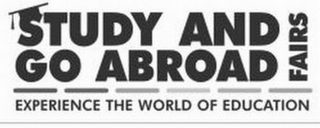 mark for STUDY AND GO ABROAD EXPERIENCE THE WORLD OF EDUCATION FAIRS, trademark #85362910
