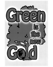 mark for GREEN IS THE NEW GOLD, trademark #85363905