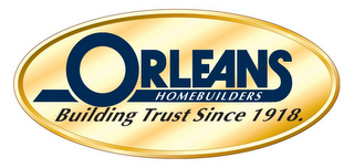 mark for ORLEANS HOMEBUILDERS BUILDING TRUST SINCE 1918., trademark #85364521