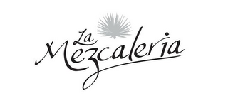 mark for LA MEZCALERIA, trademark #85364602