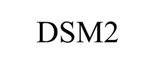 mark for DSM2, trademark #85365064