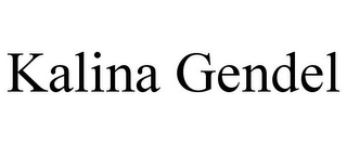 mark for KALINA GENDEL, trademark #85365100