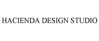 mark for HACIENDA DESIGN STUDIO, trademark #85365135