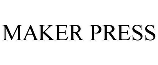 mark for MAKER PRESS, trademark #85366133