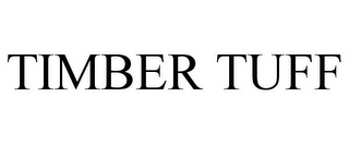 mark for TIMBER TUFF, trademark #85366330