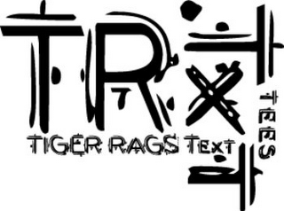 mark for TR TXT TEES TIGER RAGS TEXT, trademark #85366358