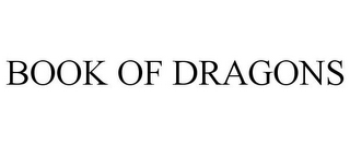 mark for BOOK OF DRAGONS, trademark #85366402
