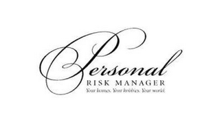 mark for PERSONAL RISK MANAGER YOUR HOMES. YOUR HOBBIES. YOUR WORLD., trademark #85366605