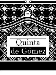 mark for QUINTA DE GÓMEZ, trademark #85367098
