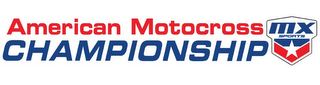 mark for AMERICAN MOTOCROSS CHAMPIONSHIP - MX SPORTS, trademark #85367236