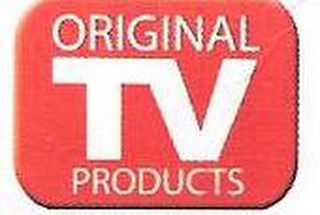 mark for ORIGINAL TV PRODUCTS, trademark #85367290