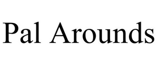 mark for PAL AROUNDS, trademark #85367898