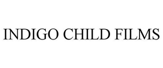 mark for INDIGO CHILD FILMS, trademark #85368463