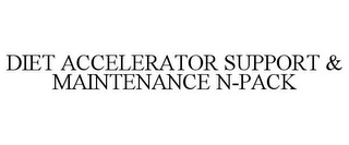 mark for DIET ACCELERATOR SUPPORT & MAINTENANCE N-PACK, trademark #85369241