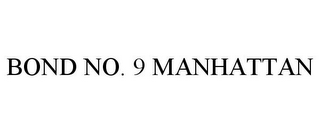 mark for BOND NO. 9 MANHATTAN, trademark #85369559
