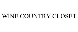 mark for WINE COUNTRY CLOSET, trademark #85369702
