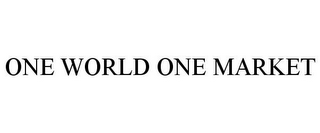mark for ONE WORLD ONE MARKET, trademark #85369750