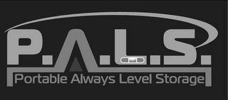 mark for P.A.L.S. PORTABLE ALWAYS LEVEL STORAGE, trademark #85370080