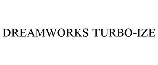 mark for DREAMWORKS TURBO-IZE, trademark #85370869