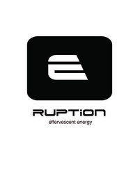 mark for E RUPTION EFFERVESCENT ENERGY, trademark #85370999