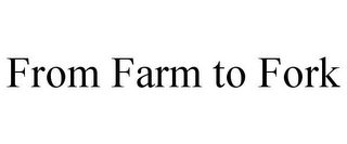 mark for FROM FARM TO FORK, trademark #85371531