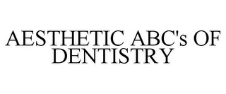 mark for AESTHETIC ABC'S OF DENTISTRY, trademark #85371795
