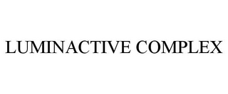 mark for LUMINACTIVE COMPLEX, trademark #85372145