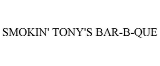 mark for SMOKIN' TONY'S BAR-B-QUE, trademark #85372445