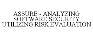 mark for ASSURE - ANALYZING SOFTWARE SECURITY UTILIZING RISK EVALUATION, trademark #85372769
