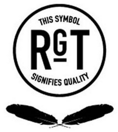 mark for RGT THIS SYMBOL SIGNIFIES QUALITY, trademark #85373551