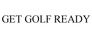 mark for GET GOLF READY, trademark #85373571