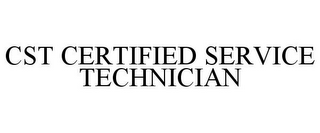mark for CST CERTIFIED SERVICE TECHNICIAN, trademark #85374097