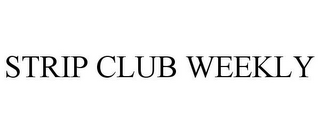 mark for STRIP CLUB WEEKLY, trademark #85374508
