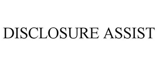 mark for DISCLOSURE ASSIST, trademark #85374548