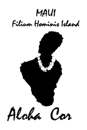 mark for MAUI FILIUM HOMINIS ISLAND ALOHA COR, trademark #85375411