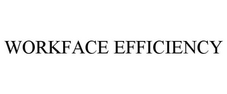 mark for WORKFACE EFFICIENCY, trademark #85376710