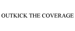mark for OUTKICK THE COVERAGE, trademark #85376723