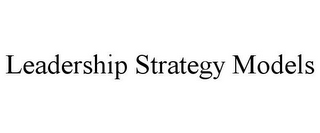 mark for LEADERSHIP STRATEGY MODELS, trademark #85377006