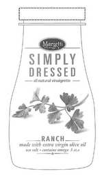 mark for MARZETTI SINCE 1896 SIMPLY DRESSED ALL NATURAL VINAIGRETTE RANCH MADE WITH EXTRA VIRGIN OLIVE OIL SEA SALT · CONTAINS OMEGA-3 ALA, trademark #85378783