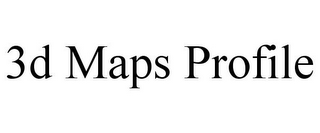 mark for 3D MAPS PROFILE, trademark #85379288