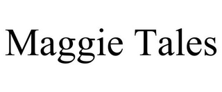 mark for MAGGIE TALES, trademark #85380512