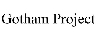 mark for GOTHAM PROJECT, trademark #85380776
