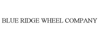 mark for BLUE RIDGE WHEEL COMPANY, trademark #85382931