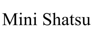 mark for MINI SHATSU, trademark #85383501