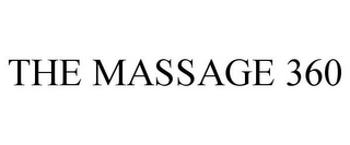 mark for THE MASSAGE 360, trademark #85384325