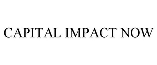 mark for CAPITAL IMPACT NOW, trademark #85384457