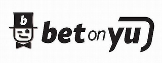 mark for B BET ON YU, trademark #85384500