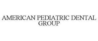 mark for AMERICAN PEDIATRIC DENTAL GROUP, trademark #85385015